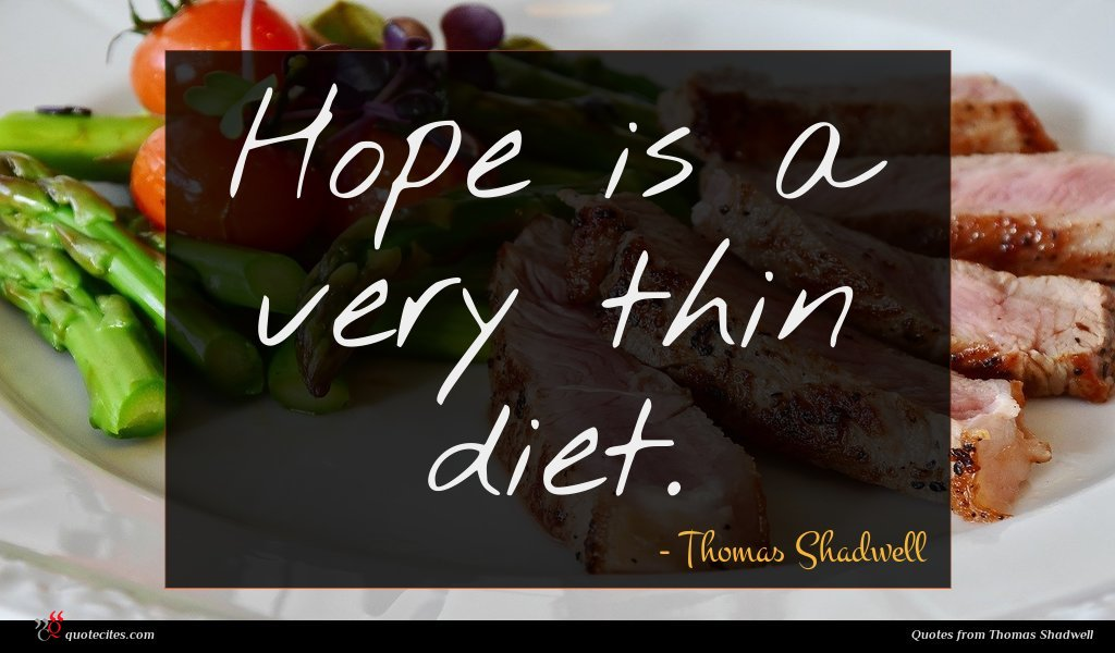 Hope is a very thin diet.