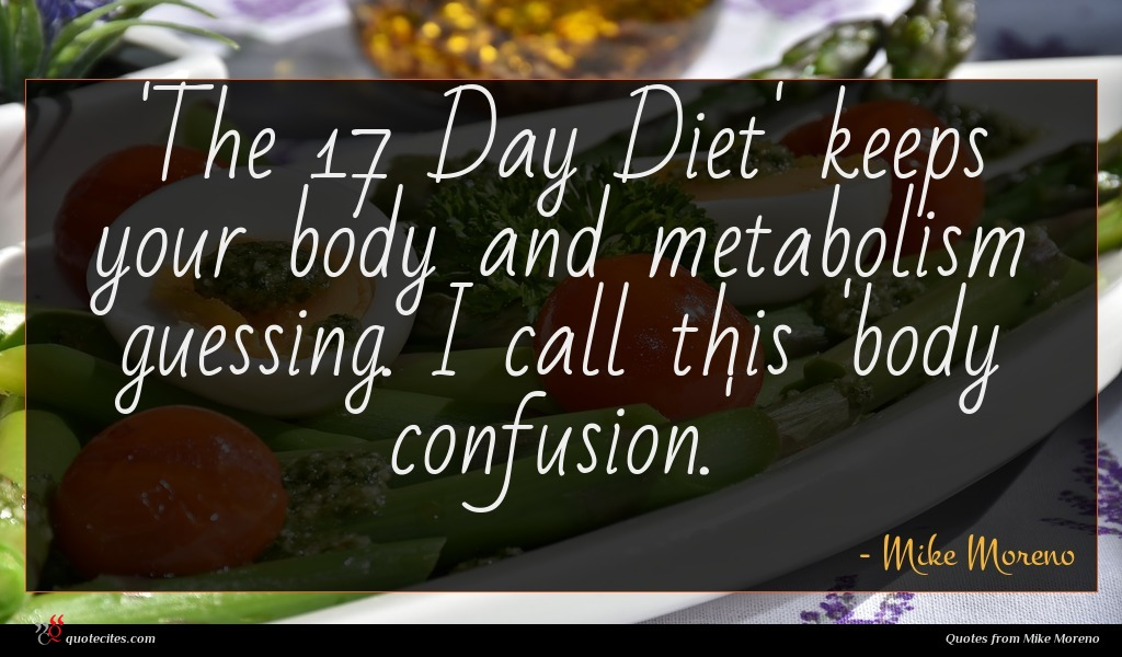 'The 17 Day Diet' keeps your body and metabolism guessing. I call this 'body confusion.'