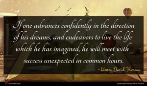 Henry David Thoreau quote : If one advances confidently ...