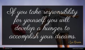 Les Brown quote : If you take responsibility ...