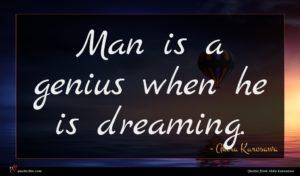 Akira Kurosawa quote : Man is a genius ...