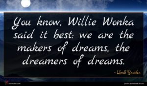 Herb Brooks quote : You know Willie Wonka ...