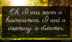 Jim Bakker quote : Oh I was never ...