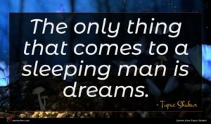 Tupac Shakur quote : The only thing that ...