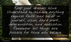 Gail Devers quote : Keep your dreams alive ...