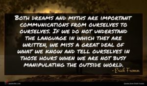 Erich Fromm quote : Both dreams and myths ...