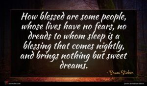 Bram Stoker quote : How blessed are some ...