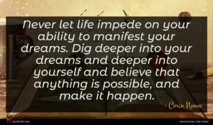 Corin Nemec quote : Never let life impede ...