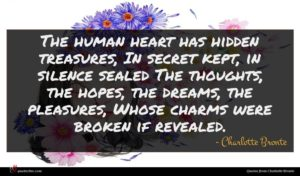 Charlotte Bronte quote : The human heart has ...