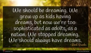 Herb Brooks quote : We should be dreaming ...