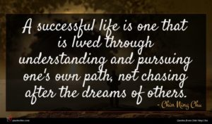 Chin Ning Chu quote : A successful life is ...