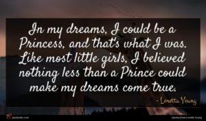 Loretta Young quote : In my dreams I ...
