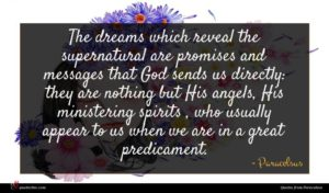 Paracelsus quote : The dreams which reveal ...