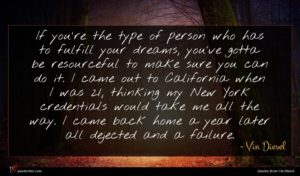 Vin Diesel quote : If you're the type ...