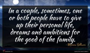 Monica Bellucci quote : In a couple sometimes ...