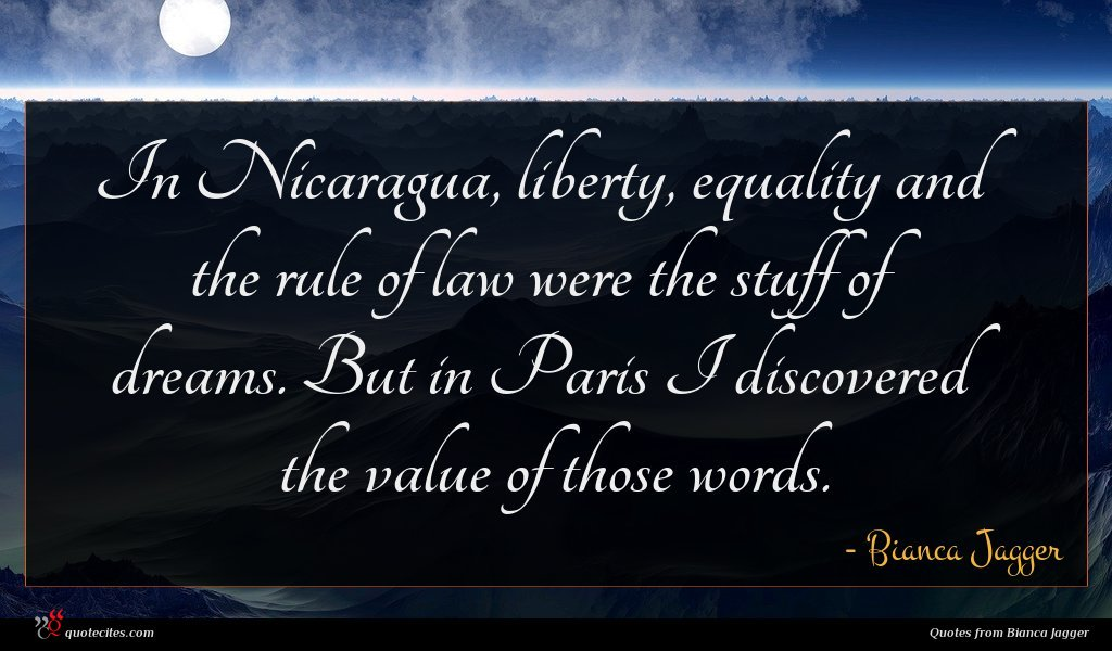 In Nicaragua, liberty, equality and the rule of law were the stuff of dreams. But in Paris I discovered the value of those words.