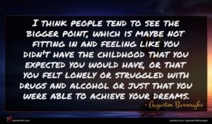 Augusten Burroughs quote : I think people tend ...