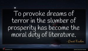 Ernst Fischer quote : To provoke dreams of ...