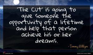 Tommy Hilfiger quote : The Cut' is going ...