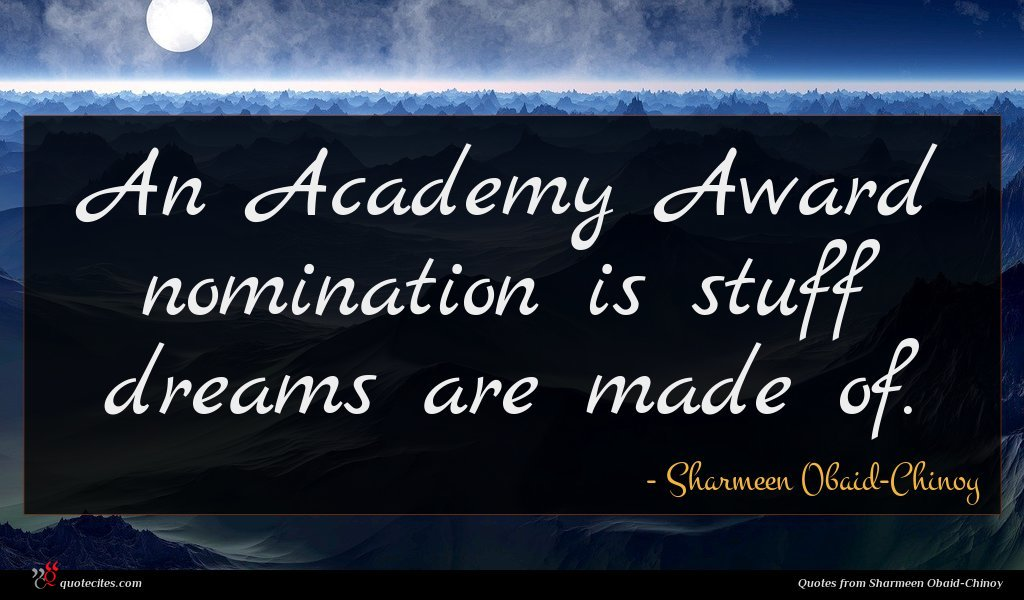 An Academy Award nomination is stuff dreams are made of.