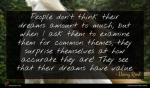 Henry Reed quote : People don't think their ...