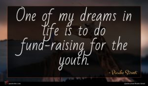 Picabo Street quote : One of my dreams ...