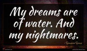 Siouxsie Sioux quote : My dreams are of ...