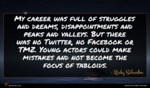 Ricky Schroder quote : My career was full ...