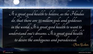 Clive Barker quote : It is great good ...