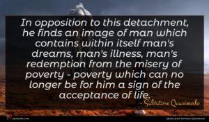 Salvatore Quasimodo quote : In opposition to this ...