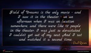 Paul Reiser quote : Field of Dreams is ...