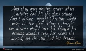 Sharon Gless quote : And they were writing ...