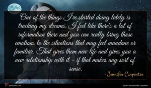 Jennifer Carpenter quote : One of the things ...