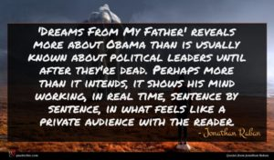 Jonathan Raban quote : Dreams From My Father' ...