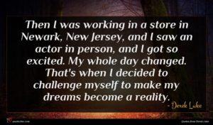Derek Luke quote : Then I was working ...