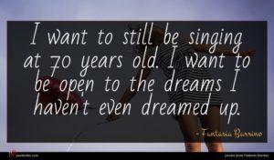 Fantasia Barrino quote : I want to still ...
