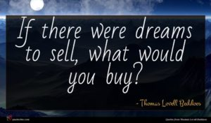 Thomas Lovell Beddoes quote : If there were dreams ...
