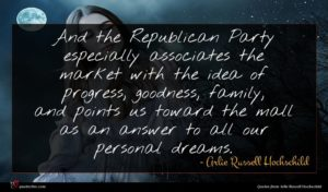Arlie Russell Hochschild quote : And the Republican Party ...