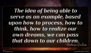 Stedman Graham quote : The idea of being ...