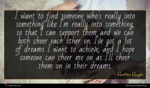 Hunter Hayes quote : I want to find ...