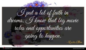 Krista Allen quote : I put a lot ...