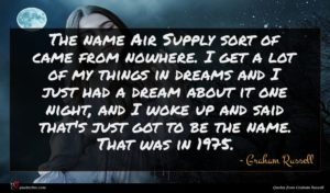 Graham Russell quote : The name Air Supply ...