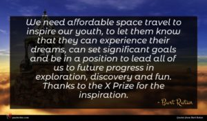 Burt Rutan quote : We need affordable space ...