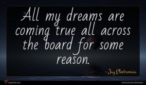 Jay Electronica quote : All my dreams are ...