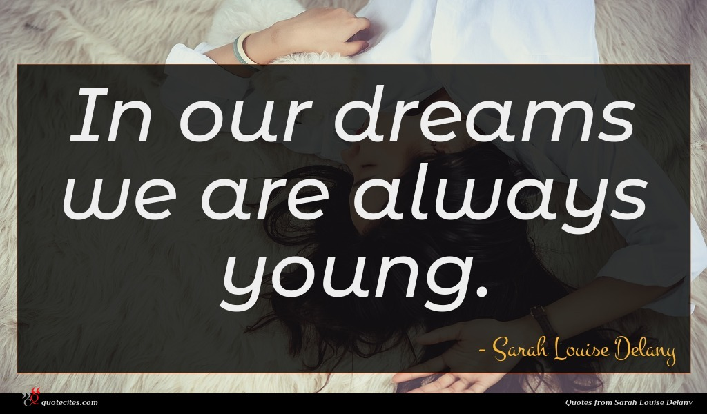 In our dreams we are always young.