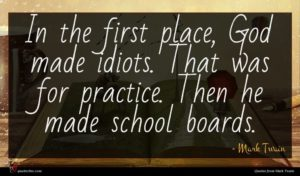 Mark Twain quote : In the first place ...