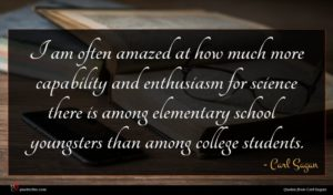 Carl Sagan quote : I am often amazed ...