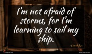 Aeschylus quote : I'm not afraid of ...