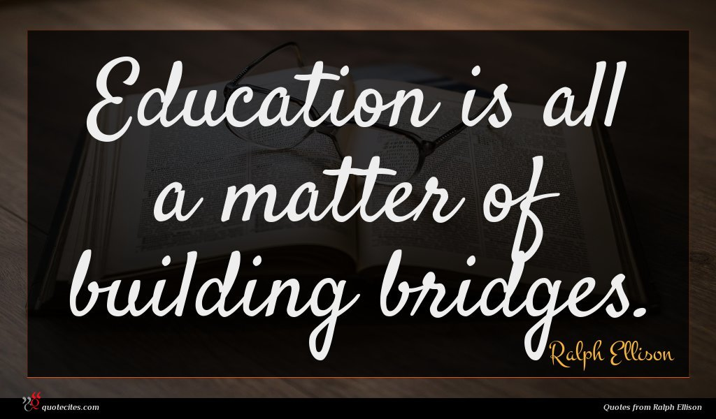 Education is all a matter of building bridges.