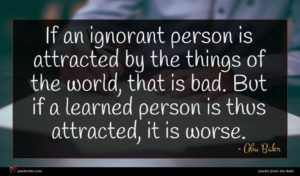Abu Bakr quote : If an ignorant person ...
